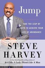 Jump : Take the Leap of Faith to Achieve Your Life of Abundance by Steve Harvey (2016, Hardcover)