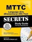MTTC Language Arts (Elementary) (90) Test Secrets: MTTC Exam Review for the Michigan Test for Teacher Certification by Mttc Exam Secrets Test Prep Team (Paperback / softback, 2016)