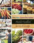 The New Granville Island Market Cookbook by Judie Glick, Carol Jensson (Paperback / softback, 2012)
