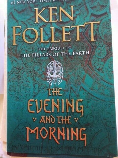 The Evening and the Morning (Kingsbridge Series Prequel) by Ken Follett