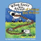 When Fuzzy Was Afraid of Losing His Mother by Inger Maier (Paperback, 2004)