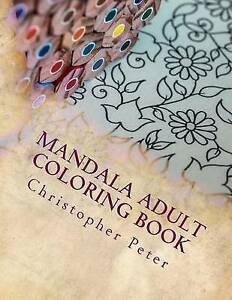 Mandala-Adult-Coloring-Book-Inspire-Creativity-Reduce-Stress-by-Peter-Christophe