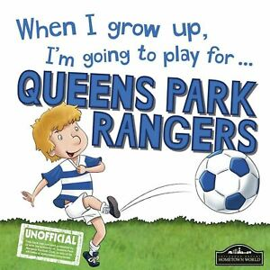 When-I-Grow-Up-I-039-m-Going-to-Play-for-QPR-by-Gemma-Cary