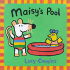 Maisy's Pool by Lucy Cousins (Paperback, 1999)
