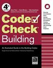 Code Check Building : An Illustrated Guide to the Building Codes by Redwood Kardon, Douglas Hansen and Paddy Morrissey (2016, Spiral)