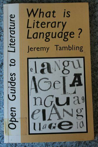 WHAT IS LITERARY LANGUAGE (Open guides to literature) by TAMBLING J Paperback