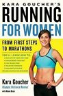 Kara Goucher's Running for Women: From First Steps to Marathons by Kara Goucher (Paperback / softback, 2011)
