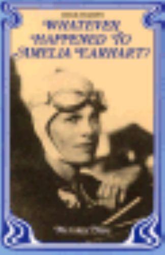 Whatever Happened to Amelia Earhart? by Melinda Blau