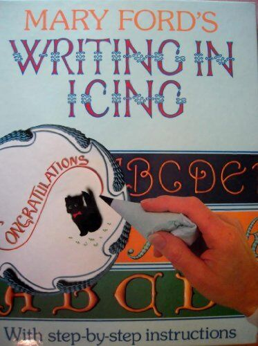 Writing in Icing By Mary Ford
