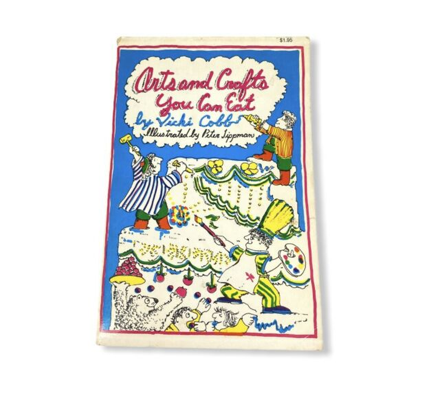 ARTS AND CRAFTS YOU CAN EAT By Vicki Cobb - Paperback *Good Condition*