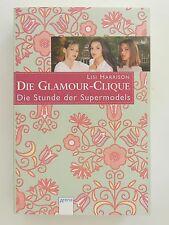 Lisi Harrison Die Glamour Clique Die Stunde der Supermodels Arena Verlag