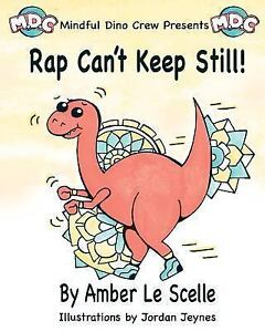 Rap-Can-039-t-Keep-Still-A-Mindful-Dino-Crew-Story-Paperback-by-Le-Scelle-Am