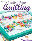 Creative Paper Quilling: Home Decor, Jewelry, Cards & More! by Ann Martin (Paperback, 2013)