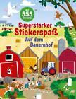 Superstarker Stickerspaß. Auf dem Bauernhof von Joshua George (2018, Taschenbuch)