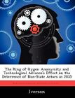 The Ring of Gyges: Anonymity and Technological Advance's Effect on the Deterrence of Non-State Actors in 2035 by Iverson (Paperback / softback, 2012)
