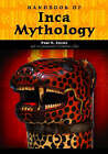 Handbook of Inca Mythology by Paul Richard Steele (Hardback, 2004)