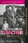The Color Of Smoke: An Epic Novel of the Roma by Menyhert Lakatos (Paperback, 2015)