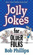 Jolly Jokes for Older Folks by Bob Phillips (2007, Paperback)