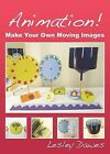 Animation!: Make Your Own Moving Images by Lesley Dawes (Paperback, 2010)