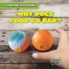 Why Does Food Go Bad? by Benjamin Proudfit (Paperback / softback, 2016)