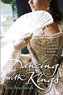Dancing with Kings by Eva Stachniak (Paperback, 2006)