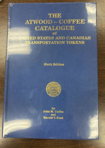 The Atwood Coffee Catalogue of Transportation Tokens Sixth Edition Sealed