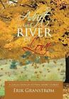 Adrift on the River of Love: A Collection of Fifteen Short Stories by Erik Granstrom (Hardback, 2013)