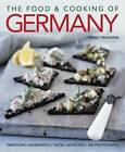The Food and Cooking of Germany: Traditions - Ingredients - Tastes - Techniques by Mirko Trenkner (Hardback, 2009)