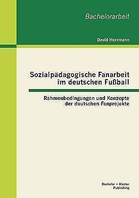 1 of 1 - Sozialpadagogische Fanarbeit Im Deutschen Fussball: Rahmenbedingungen Und Konzep