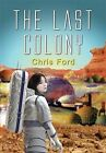 The Last Colony by Chris Ford (Paperback, 2010)