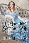 His Lordship's Wayward Wife: A Kinky Historical Romance by Jolynn Raymond (Paperback / softback, 2015)