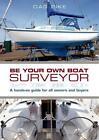 Be Your Own Boat Surveyor von Dag Pike (2014, Taschenbuch)