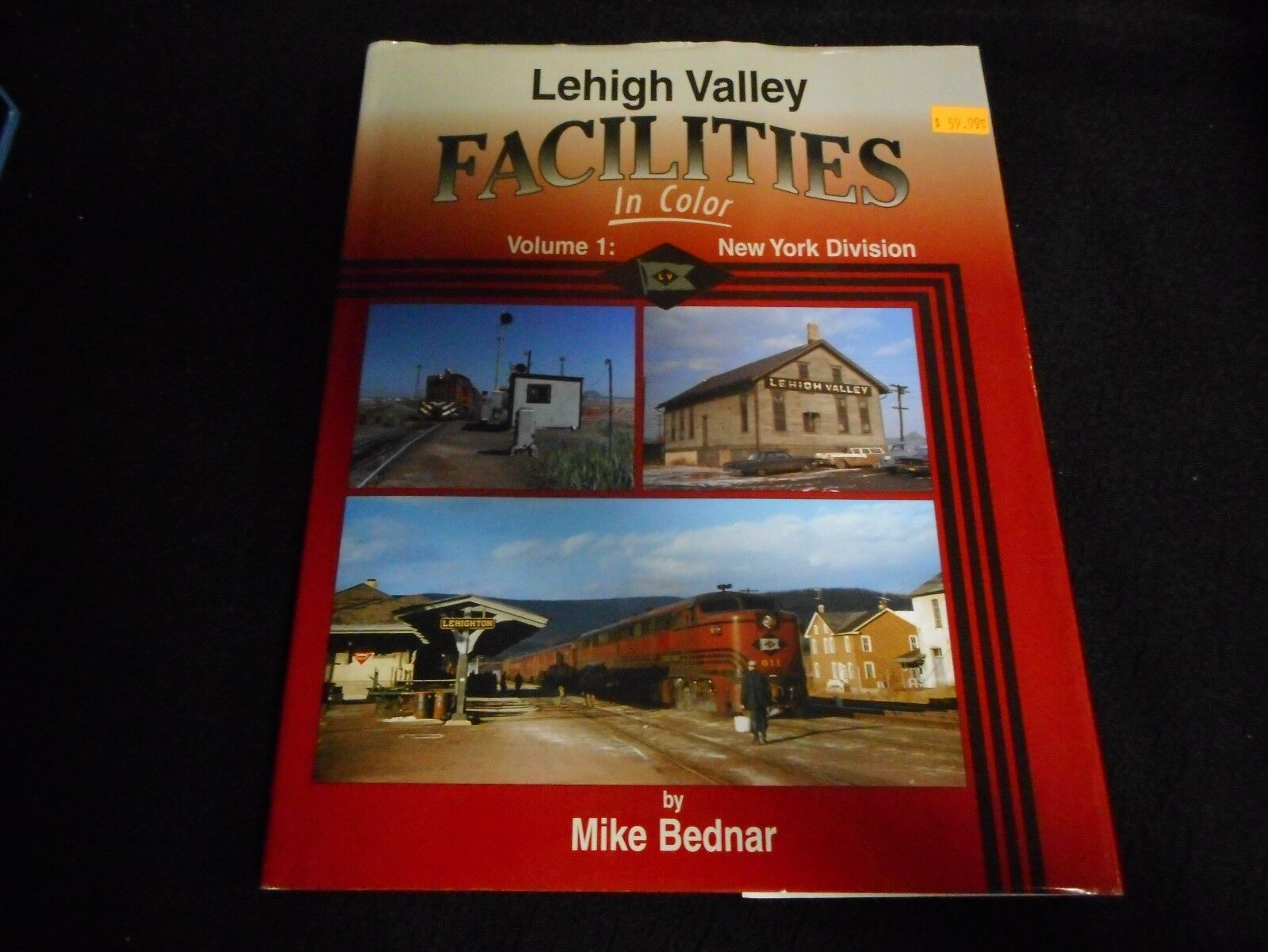 LeHigh Valley Facilities In color - Volume 1  New York Division by Mike Bednar