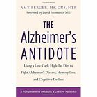 The Alzheimer's Antidote: Using a Low-Carb, High-Fat Diet to Fight Alzheimer s Disease, Memory Loss, and Cognitive Decline by Amy Berger (Paperback, 2017)