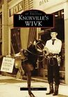 Knoxville's WIVK by Ed Hooper (Paperback / softback, 2008)