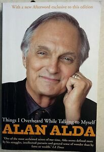 Things-I-Overheard-While-Talking-to-Myself-by-Alan-Alda-Paperback-2008