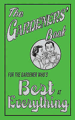 """""""AS NEW"""" The Gardeners' Book: For the Gardener Who's Best at Everything, Diana C"""
