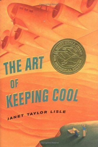 The Art of Keeping Cool (Scott O'Dell Award for Historical Fiction-ExLibrary