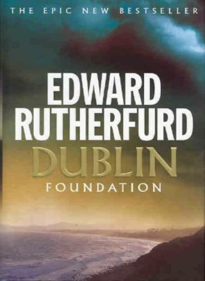 Dublin: Foundation,Edward Rutherfurd- 9780712680004