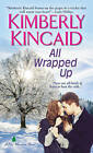 All Wrapped Up by Kimberly Kincaid (Paperback, 2015)