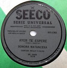 SONORA MATANCERA Latin 78 Ayer Te Espere / Yo No Se Que me Pasa SEECO Bolero