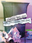 Problem Solving and Decision Making: Hard, Soft and Creative Approaches by Michael Hicks (Paperback, 2004)