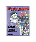 Ultimate Sheet Metal Fabrication: Build from Scratch with Aluminum & Steel by Timothy Remus (Paperback, 1999)