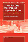 James Bay Cree Students and Higher Education by Christopher D Stonebanks (Hardback, 2008)