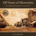 100 Years of Memories: Celebrating Strathmore's Centennial by Paul Sonsteby (Paperback / softback, 2012)