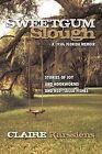 Sweetgum Slough: A 1930s Florida Memoir by Claire Karssiens (Paperback / softback, 2009)