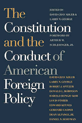 1 of 1 - The Constitution and the Conduct of American Foreign Policy-ExLibrary