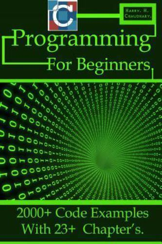 C Programming for Beginners : 2000+ Code Examples with 23+ C