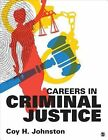 Careers in Criminal Justice by Coy H. Johnston (Paperback, 2014)