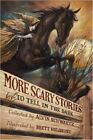 More Scary Stories to Tell in the Dark by HarperCollins Publishers Inc (Hardback, 2010)